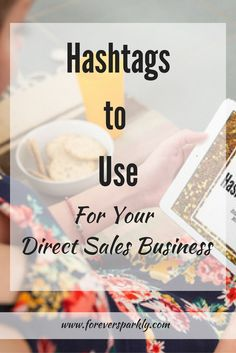 Wondering what hashtags to use for your direct sales business? I list the best…