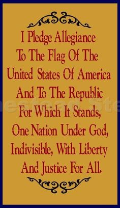 The Pledge of Allegiance of the United States of America