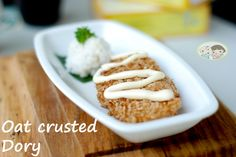 Baby Toddy's crunchy oat crusted dory-Heavenly!!