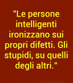 Stupid People, Smart People, Feelings Words, My Favorite Image, Bad Timing, Life Motivation, Memes, Dsquared2, Good To Know
