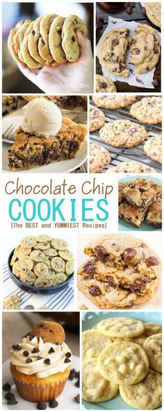 The VERY BEST Chocolate Chip Cookies Recipes and Desserts Treats - So YUMMY