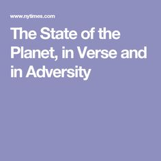 The State of the Planet, in Verse and in Adversity