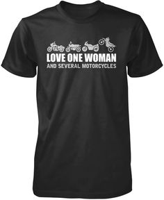Real Men Love One Woman and Several Motorcycles