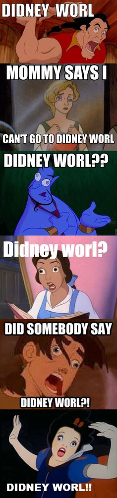DIDNEY WORL. Dying.