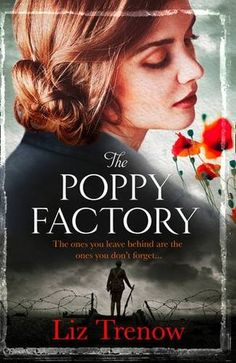 Historical Fiction of World War I. The Poppy Factory by Liz Trenow. I Love Books, Good Books, Books To Read, My Books, Historical Fiction Books, Lectures, Reading Material, What To Read, Book Lists