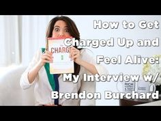 Inspirational and clear-cut. Feel Alive: How to Get Charged w/ Brendon Burchard, on Marie Forleo TV