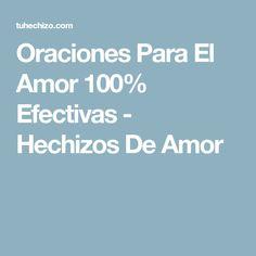 Oraciones Para El Amor 100% Efectivas - Hechizos De Amor