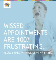 Missed appointments are 100% frustrating. Reduce them with Glidepath by 38% ! #iggbo #health #healthcare #medicine #doctor #venipuncture #vein #phlebotomy #phlebotomist #Glidepath #physician