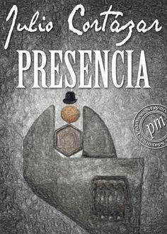 Presencia, Julio Cortázar #Libros #Literatura #ebook #poetry Primer libro de #poemas de Julio Cortázar, publicado por primera vez en 1938 bajo el seudónimo de Julio Denis.