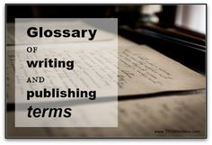 Befudddled by the terms that writers and publishers use? Here is a glossary to help you navigate the lingo. Writing Quotes, Writing A Book, Writing Tips, Writing Prompts, Writing Romance, Teacher Retirement Parties, Retirement Cards, Research Writing, Writing Boards