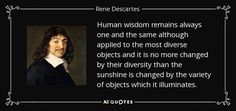 """Discover Rene Descartes famous and rare quotes. Share Rene Descartes quotations about math, science and dreams. """"The reading of all good books is indeed. Western Philosophy, Quotations, Believe, Freedom, Knowledge, Mindfulness, How To Apply, Wisdom, Teaching"""