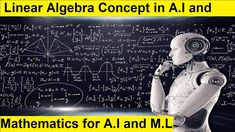 Basic Concept of Linear Algebra in AI and ML | Mathematics for AI What Is Deep Learning, Artificial Intelligence Course, Introduction To Machine Learning, Supervised Learning, Ai Applications, Logistic Regression, Linear Regression, Decision Tree