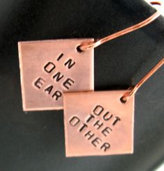 In One Ear / Out the Other - Hand Stamped Copper Earrings by Foxwise … Simple Earrings, Copper Earrings, Copper Jewelry, Metal Projects, Metal Stamping, Hand Stamped, Metal Working, My Design, Handmade Jewelry