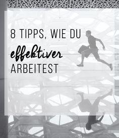 8 Tipps, wie du effektiver arbeitest