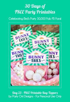 30 Days of FREE Party Printables: Day 23 - Bunny Tails Treat Bag Toppers by Party On! Designs by Birds Party