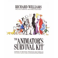 The Animator's Survival Kit: A Manual of Methods, Principles and Formulas for Classical, Computer, Games, Stop Motion and Internet Animators - Livre Livres en VO