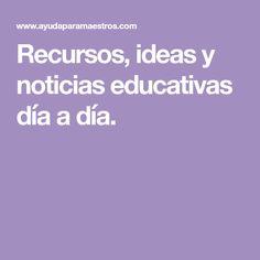 Recursos, ideas y noticias educativas día a día.