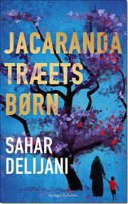 Jacarandatræets børn af Sahar Delijani, ISBN 9788792910592