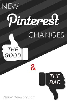New Pinterest Changes: The Good and the Bad | What they mean for businesses on Pinterest #OhSoPinteresting
