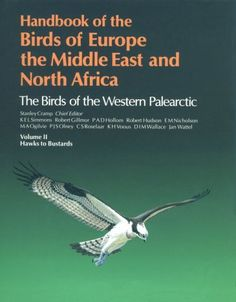 Volume 2 - Handbook of the Birds of Europe, the Middle East, and North Africa: Volume II: Hawks to Bustards