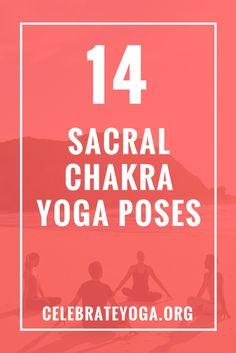 14 Sacral Chakra Yoga Poses
