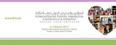 The International Family Medicine Conference & Exhibition 2017 06 - 08 Mar 2017 @ DWTC Now in its 4th edition, the International Family Medicine Conference and Exhibition (IFM) focuses on family medicine for the entire Middle Eastern region, through the promotion of health care ethics, system standards and education.