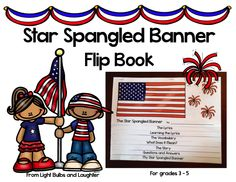 Star Spangled Banner Flip Book for grades 3-5.  Learn the words and vocabulary, rewrite in your own words, read the story, answer questions, draw the flag!  TpT$