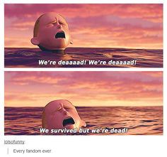 Every fandom ever - which is so true!