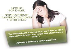 ¿Preocupada? escriba a: sinpreocupaciones@gmail.com y enterate como suprimir las preocupaciones.