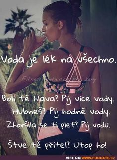 Water is the cure for everything- Voda je lék na všechno Water is the cure fo - Zlomene Srdce Best Memes, Funny Memes, Life Is Precious, It Gets Better, Girly Quotes, Good Jokes, Jokes Quotes, Happy Life, Cool Words