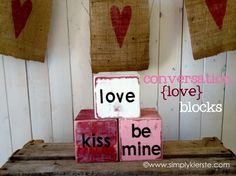 Conversation Blocks--made from 4x4 blocks!  SO easy, and so cute!! #valentinesdaydecor #woodprojects #simplykierste