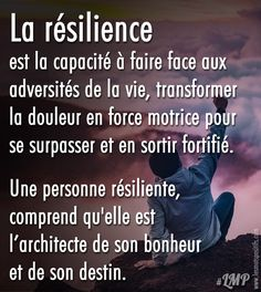 La résilience est la capacité à faire face aux adversités de la vie - Citation Force, Quote Citation, Sensitive Quotes, Love One Another Quotes, Woman Quotes, Life Quotes, Quotes Quotes, Quotes Distance, Quotes About Strength And Love