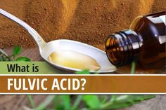 Fulvic Acid: The Common Supplement That Fights Every Disease Known to Man