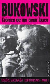 Crônica de um amor louco - Charles Bukowski