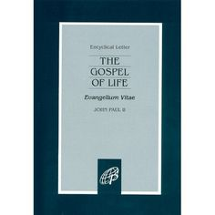 The Gospel of Life: Evangelium Vitae: John Paul II