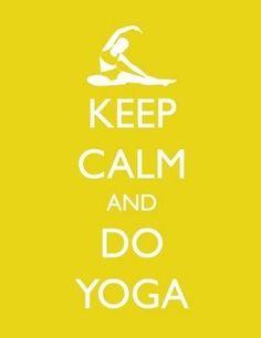 Keep Calm and Do Yoga.