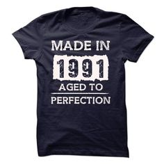 MADE IN 1991 AGED TO PERFECTION T Shirts, Hoodie