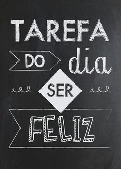 Que tal colocar como meta de hoje ser feliz? Go For It, More Than Words, Decoration, Chalkboard, Typography, Inspirational Quotes, Printables, Thoughts, Humor