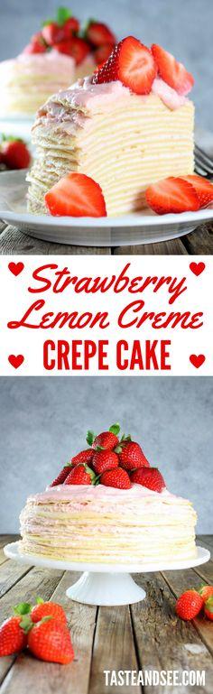 Strawberry Lemon Creme Crepe Cake! | Valentine's Day | http://tasteandsee.com