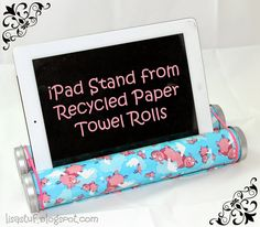 Stuff-n-Such By Lisa: iPad/Tablet Stand from Repurposed Paper Towel Rolls