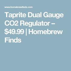 Taprite Dual Gauge CO2 Regulator – $49.99 | Homebrew Finds