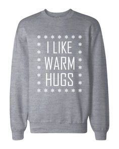 I Like Warm Hugs Snowflakes Sweatshirts Holiday Pullover Fleece Sweaters