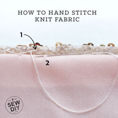 How to Hand Stitch Knit Fabric | Sew DIY Easy Sewing Patterns, Easy Sewing Projects, Sewing Hacks, Sewing Tutorials, Sewing Crafts, Sewing Tips, Sewing Basics, Sewing Ideas, Sewing Clothes