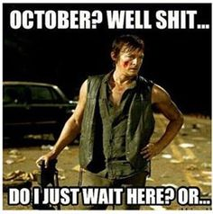 Waiting for October