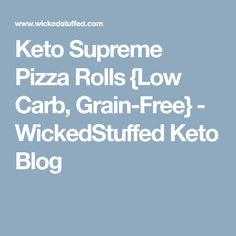 Keto Supreme Pizza Rolls {Low Carb, Grain-Free} - WickedStuffed Keto Blog