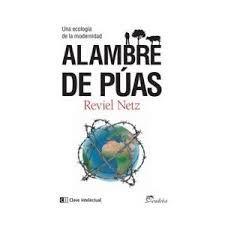 Alambre de púas : una ecología de la modernidad / Reviel Netz ; [traducción: Jaume Sastre i Juan] http://encore.fama.us.es/iii/encore/record/C__Rb2678981?lang=spi