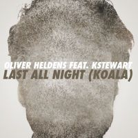 Oliver Heldens - Last All Night (Koala) feat. KStewart by FFRR on SoundCloud
