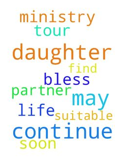 Please continue to pray for my daughter that we may - Please continue to pray for my daughter that we may soon find a suitable partner in life. God bless tour ministry. Posted at: https://prayerrequest.com/t/vn3 #pray #prayer #request #prayerrequest