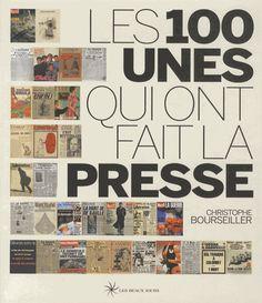 Les 100 unes qui ont fait la presse Christophe Bourseiller