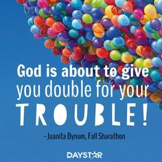 God is about to give your double for your trouble! - Juanita Bynum, Fall Sharathon [Daystar.com]